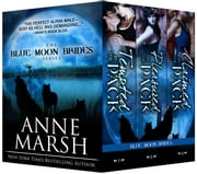 Blue Moon Brides Boxed Set - Books 1-3 ebook by Anne Marsh
