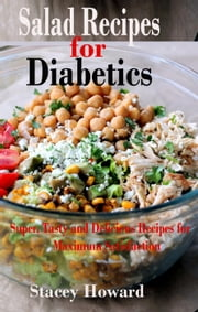 Salad Recipes for Diabetics ebook by Stacey Howard