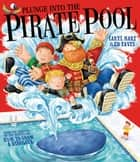 Plunge into the Pirate Pool ebook by Ed Eaves, Caryl Hart