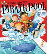 Plunge into the Pirate Pool ebook by Ed Eaves,Caryl Hart