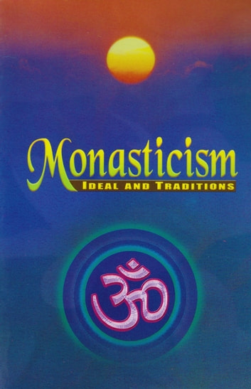 Monasticism: Ideal and Traditions ebook by Swami Vivekananda