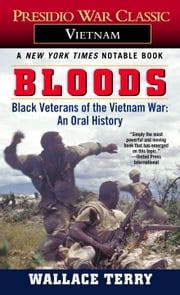 Bloods - Black Veterans of the Vietnam War: An Oral History ebook by Wallace Terry