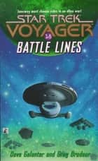 Voy #18 Battle Lines - Star Trek Voyager ebook by Dave Galanter, Greg Brodeur