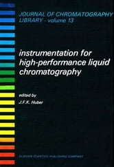 Instrumentation for High Performance Liquid Chromatography ebook by Huber, J.F.K.