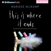 This Is Where It Ends audiobook by Marieke Nijkamp