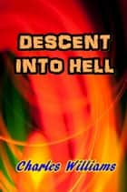Descent Into Hell ebook by Charles Williams