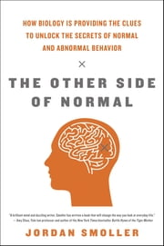 The Other Side of Normal - How Biology Is Providing the Clues to Unlock the Secrets of Normal and Abnormal Behavior ekitaplar by Jordan Smoller