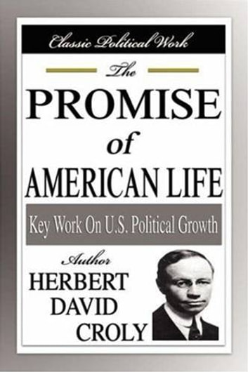 The Promise Of American Life ebook by Herbert David Croly