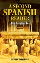 A Second Spanish Reader ebook by Stanley Appelbaum
