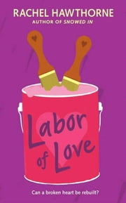 Labor of Love ebook by Rachel Hawthorne