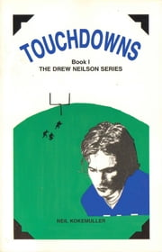 Touchdowns: The Drew Neilson Series (Book 1)