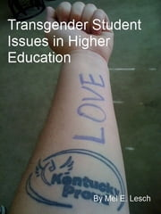 Transgender Student Issues in Higher Education ebook by Mel Lesch