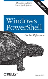 Windows PowerShell Pocket Reference ebook by Lee Holmes