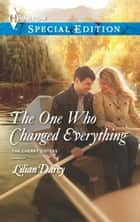 The One Who Changed Everything ebook by Lilian Darcy
