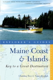 Explorer's Guide Maine Coast & Islands: Key to a Great Destination (Second Edition) ebook by Nancy English,Christina Tree