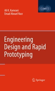 Engineering Design and Rapid Prototyping ebook by Ali K. Kamrani,Emad Abouel Nasr