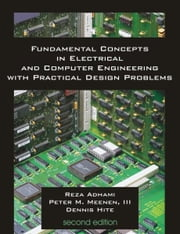 Fundamental Concepts in Electrical and Computer Engineering with Practical Design Problems ebook by Adhami, Reza