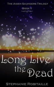Long Live the Dead ebook by Stephanie Robitaille