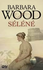 Séléné ebook by Anita PORTIER, Barbara WOOD