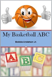 My Basketball ABC ebook by Bobbie Anderson Jr.
