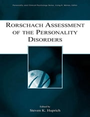 Rorschach Assessment of the Personality Disorders ebook by Steven K. Huprich
