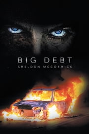Big Debt ebook by Sheldon McCormick