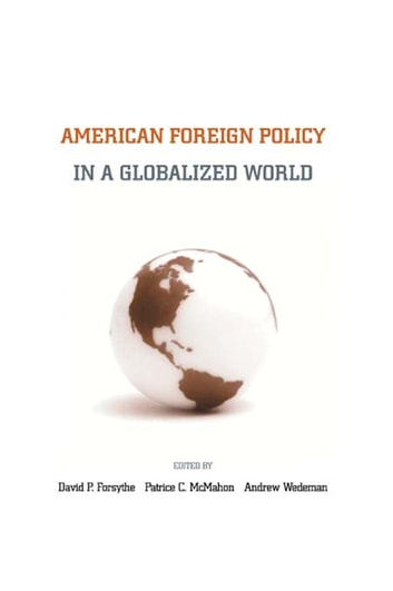 American Foreign Policy in a Globalized World ebook by