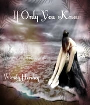 If Only You Knew ebook by Wendy Hershey