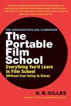 The Portable Film School ebook by D. B. Gilles