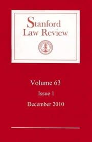 Stanford Law Review: Volume 63, Issue 1 - December 2010 ebook by Stanford Law Review