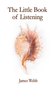 The Little Book of Listening: The Soul Painting & Four Other Stories ebook by James Webb