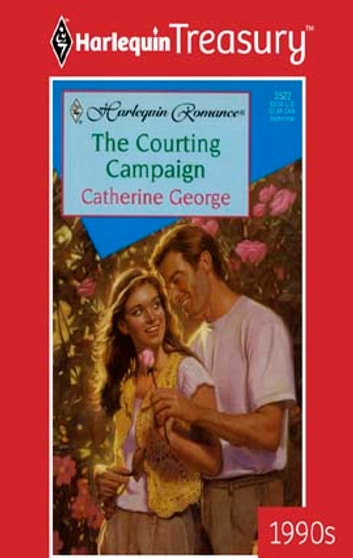 The Courting Campaign ebook by Catherine George