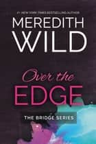Over the Edge ebook by Meredith Wild