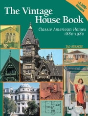Vintage House Book: 100 Years of Classic American Homes 1880-1980: Classic American Homes 1880-1980 ebook by Tad Burness