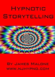 Hypnotic Storytelling ebook by James Malone