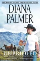 Unbridled (Mills & Boon M&B) eBook by Diana Palmer