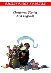 Christmas Stories And Legends [Christmas Summary Classics] ebook by Various