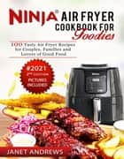 Ninja Air Fryer Cookbook for Foodies - Edition 2, #2 ebook by Janet Andrews