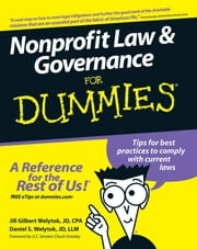Nonprofit Law and Governance For Dummies ebook by U.S. Senator Chuck Grassley,Jill Gilbert Welytok,Daniel S. Welytok