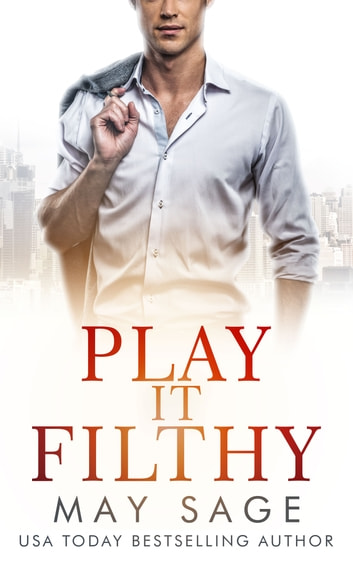 Play it Filthy eBook by May Sage