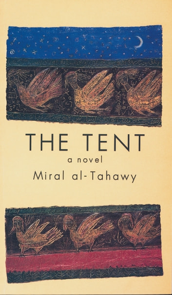 The Tent ebook by Miral al-Tahawy