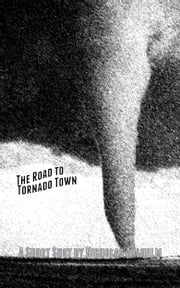 The Road to Tornado Town ebook by Nicholas Ahlhelm