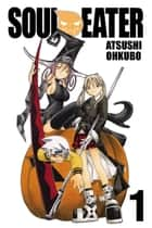 Soul Eater, Vol. 1 ebook by Atsushi Ohkubo