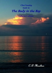 Clint Faraday Book 13: The Body in the Bay Collector's Edition ebook by CD Moulton