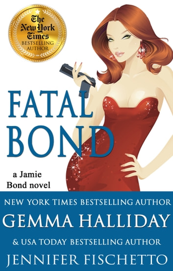 Fatal Bond ebook by Gemma Halliday,Jennifer Fischetto