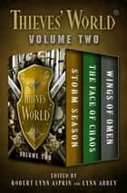 Thieves' World® Volume Two - Storm Season, The Face of Chaos, and Wings of Omen ebook by Robert Lynn Asprin, Lynn Abbey