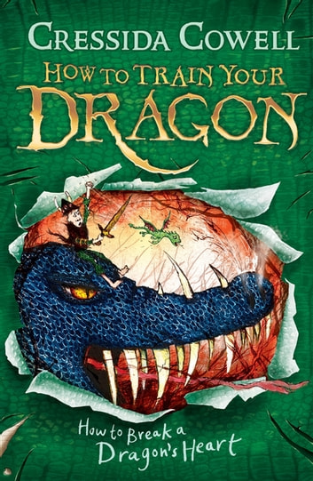 How to Train Your Dragon: How to Break a Dragon's Heart - Book 8 ebook by Cressida Cowell