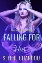 Falling For Her ebook by Selene Chardou