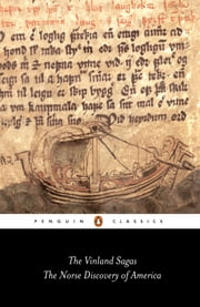 The Vinland Sagas - The Norse Discovery of America ebook by Hermann Palsson, Magnus Magnusson, PENGUIN GROUP (UK)