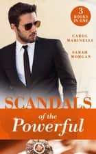 Scandals Of The Powerful: Uncovering the Correttis / A Legacy of Secrets (Sicily's Corretti Dynasty) / An Invitation to Sin (Sicily's Corretti Dynasty) (Mills & Boon M&B) ebook by Carol Marinelli, Sarah Morgan